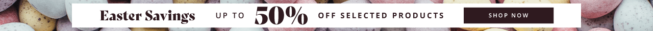 Easter Savings up to 50% off selected products Shop Now
