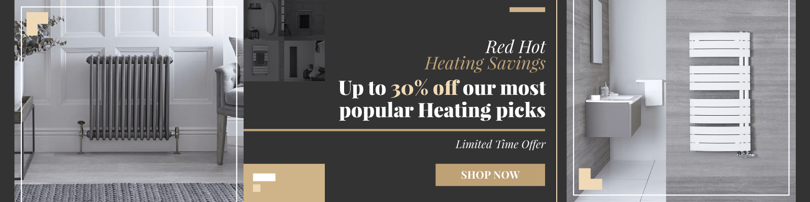 Red Hot Heating Savings Up to 30% off our most popular Heating picks Limited Time Offer Shop Now