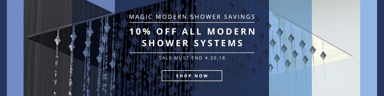 Magic Modern Shower Savings 10% off all modern shower systems Sale Must End 4.30.18